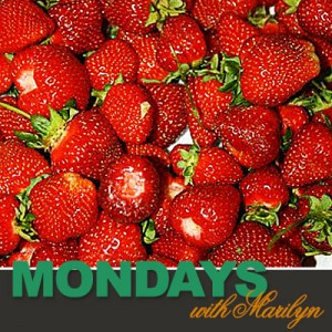 Mondays-w-Marilyn-strawberriers