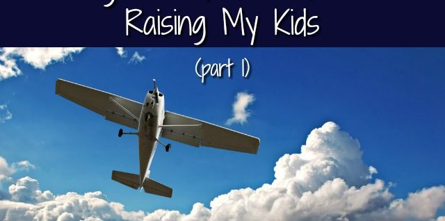 Things I'm Glad I Did While Raising my Kids- Part 1